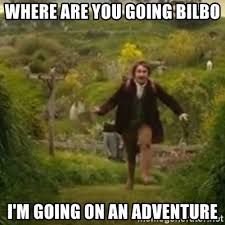 Adventure Meme - going on an adventure meme generator passionx