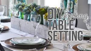 Spring Table Settings Diy Spring Or Summer Table Setting Idea Youtube