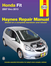 honda fit 07 13 haynes repair manual haynes manuals