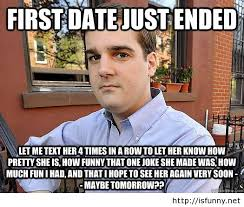 Meme Date - funny dating meme first date just ended picture