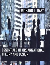 essentials of organization theory u0026 design richard l daft