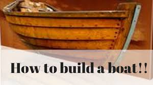 how to build a boat how to build a small boat wooden boat