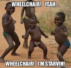 Wheelchair Meme - wheelchair yeah wheelchair i m starvin dancing black kids