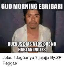 Reggae Meme - gud morning ebribari buenusdiasalosqueno hablan ingles jelou