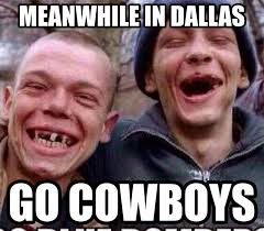 Cowboys Memes - 22 meme internet meanwhile in dallas go cowboys toothless