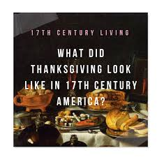 what did thanksgiving look like in 17th century america