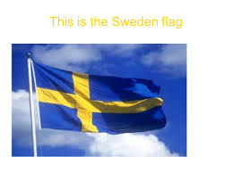 Sweedish Flag This Is Sweden Swedish Landscape This Is The Sweden Flag Ppt