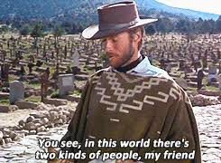 The Good The Bad And The Ugly Meme - quote clint eastwood cowboy western the good the bad and the ugly