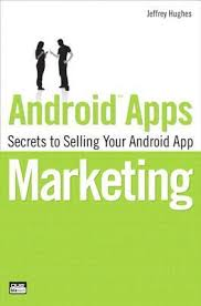 android secrets android apps marketing secrets to selling your android app by