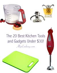 the 20 best kitchen tools and gadgets under 30 ally u0027s cooking