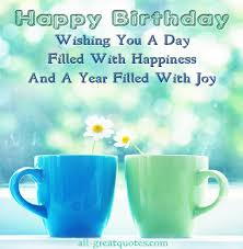happy birthday wishing you a day filled with happiness and a year