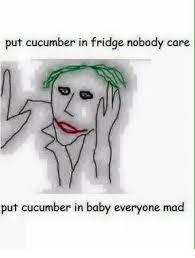 Mad Baby Meme - put cucumber in fridge nobody care put cucumber in baby everyone mad
