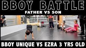 bboy battle father vs son bboy unique vs ezra 3 years old youtube
