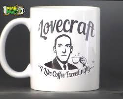 h p lovecraft i like coffee exceedingly funny coffee mug 11