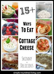 Benefit Of Cottage Cheese by 15 Ways To Eat Cottage Cheese Weight Watchers Recipes