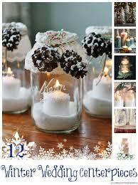 spectacular diy winter wedding centerpieces design decorating