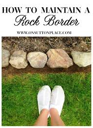 Rock Borders For Gardens How To Maintain A Garden Rock Border Rock Border Rock And Easy