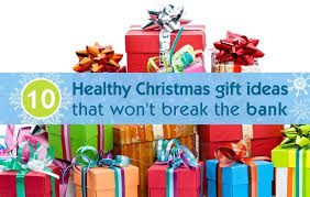 healthy gifts 10 healthy christmas gift ideas that won t the bank