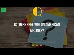 american airlines free wifi is there free wifi on american airlines youtube