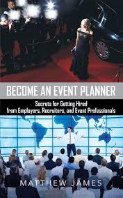 become an event planner become an event planner ebook by matthew 9780993497612