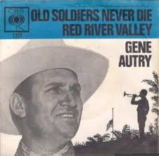 45cat gene autry soldiers never die they just fade away