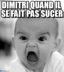 Dimitri Meme - dimitri quand il se fait pas sucer angry baby meme on memegen