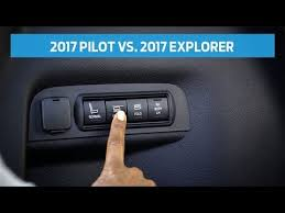 compare honda pilot and ford explorer compare 2017 honda pilot vs 2017 ford explorer to