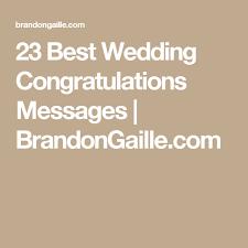 wedding quotes congratulations 25 best wedding congratulations messages wedding congratulations