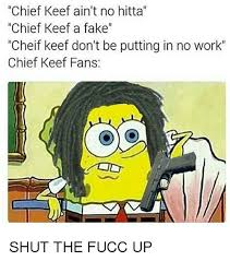 Chief Keef Meme - chief keef ain t no hitta chief keef a fake cheif keef don t be