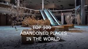 top 100 most beautiful abandoned places video youtube