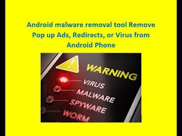 android malware removal android malware removal tool remove pop up ads redirects or