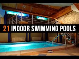Interior Swimming Pool Houses 21 Covered And Indoor Pool Designs Youtube