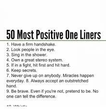 50 most positive one liners 1 a firm handshake 2 look