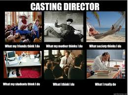 Director Meme - casting director what my friends think i do what my mother thinks
