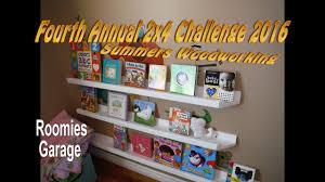 summers woodworking 2x4 challenge 2016 kids book shelf youtube