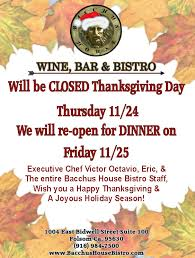 we ll be closed on thanksgiving day bacchus house wine bar bistro