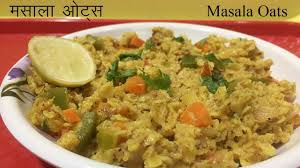 masala oats recipe masala oats for quick weight loss indian meal