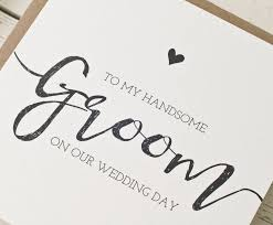 to my groom on our wedding day card to my handsome groom on our wedding day card weddings