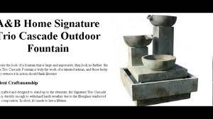 a u0026b home signature trio cascade outdoor fountain youtube