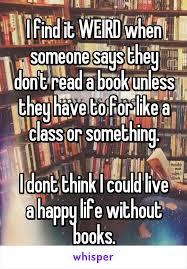 something they won t want i find it when someone says they don t read a book unless
