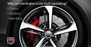infiniti qx56 vs audi q7 why are my audi brakes squeaking causes solutions and next steps