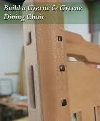 Build Dining Chair Build A Greene U0026 Greene Dining Chair Popular Woodworking Magazine