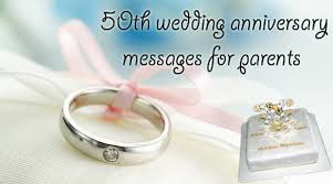 50th wedding anniversary greetings 50th wedding anniversary messages for parents