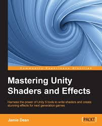 unity effects tutorial mastering unity shaders and effects packt books