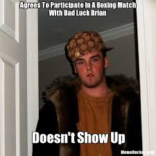 Meme Boxing - agrees to participate in a boxing match with bad luck brian create