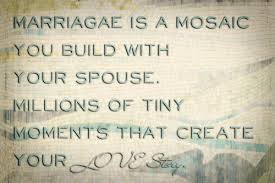 marriage sayings marriage is mosaic quotes and motivational quotes