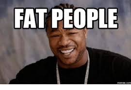 Fat Memes - 25 best memes about fat people meme fat people memes