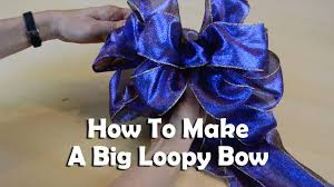 loopy bow how to make a big loopy bow