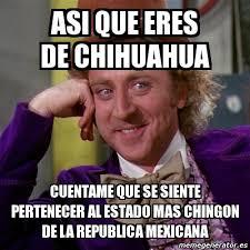 Memes De Chihuahua - meme willy wonka asi que eres de chihuahua cuentame que se
