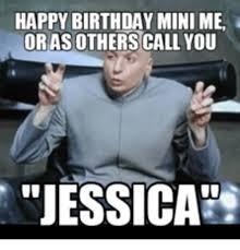Jessica Meme - happy birthday mini me or as others call you jessica mini me